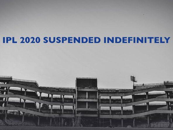 Announcement: IPL 2020 Suspended Indefinitely